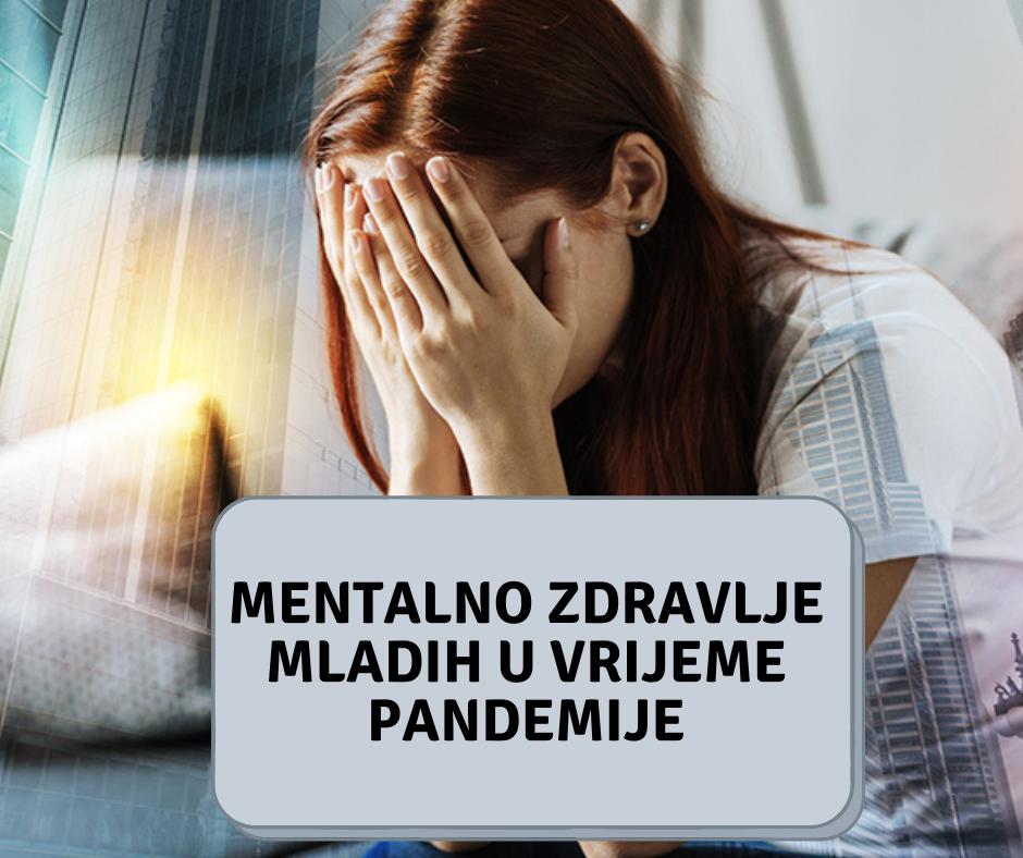 Mentalno zdravlje mladih u vrijeme pandemije