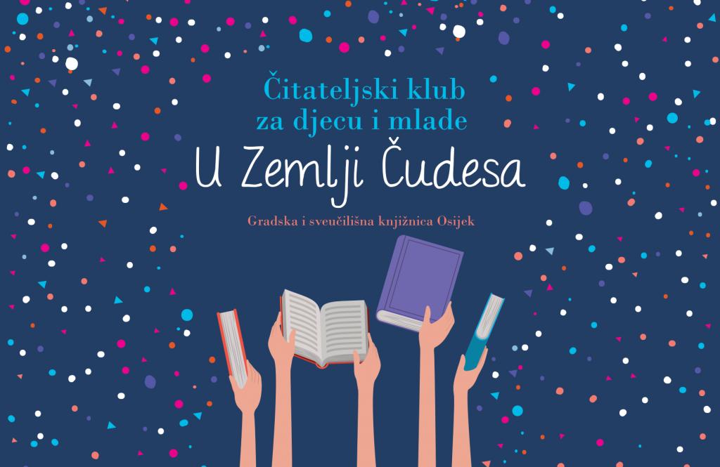 """Čitateljski klub za djecu i mlade """"U Zemlji Čudesa"""""""